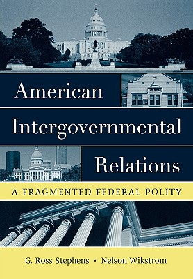 American Intergovernmental Relations By Stephens, G. Ross/ Wikstrom, Nelson
