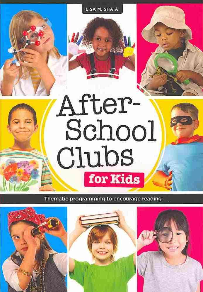 After-school Clubs for Kids By Shaia, Lisa M.