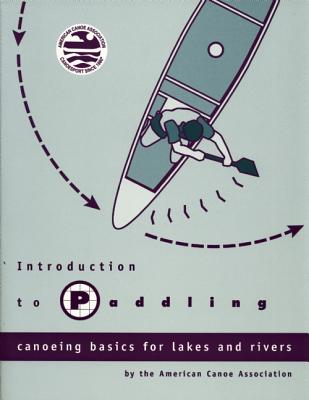 Introduction to Paddling By American Canoe Association (COR)